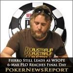 Fierro Still Leads as WSOPE 6-Max PLO Reaches Final Day
