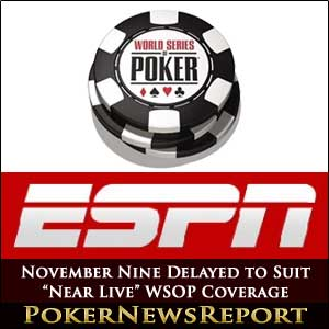 November Nine Delayed to Suit Near Live WSOP Coverage
