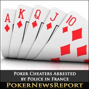 Poker Cheaters Arrested by Police in France
