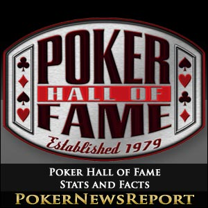 Poker Hall of Fame Stats and Facts