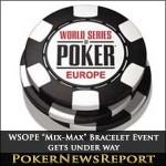 "WSOPE ""Mix-Max"" Bracelet Event gets under way"