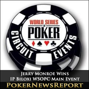 Jerry Monroe Wins IP Biloxi WSOPC Main Event