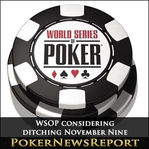 WSOP Considering Ditching November Nine