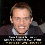 Andy Peters Triumphs in GUKPT Blackpool Main Event