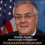 Barney Frank Announces Retirement