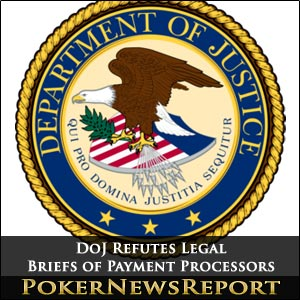 DoJ Refutes Legal Briefs of Payment Processors