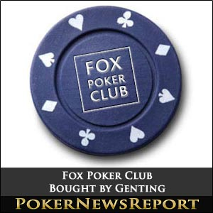 Fox Poker Club Bought by Genting