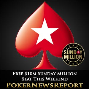 Free PokerStars $10 Million Sunday Million Seat This Weekend