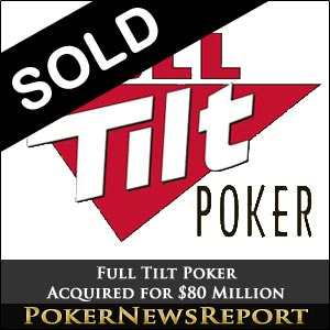 Full Tilt Poker Sold for $80 Million
