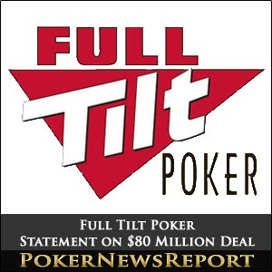 Full Tilt Poker Statement on $80 Million Deal