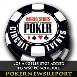 Los Angeles Stop Added to WSOPC Schedule