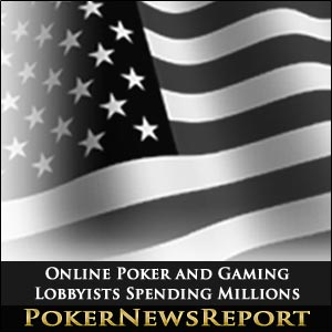Online Poker and Gaming Lobbyists Spending Millions