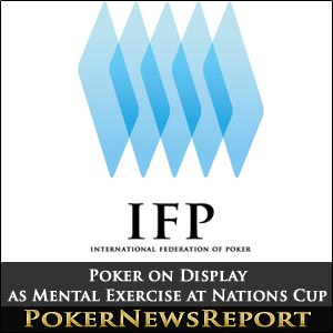 Poker on Display as Mental Exercise at Nations Cup