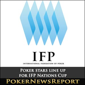Poker Stars Line up for IFP Nations Cup