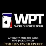 Anthony Ruberto Takes Down WPT Jacksonville