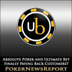 Absolute Poker and Ultimate Bet Finally Paying Back Customers?