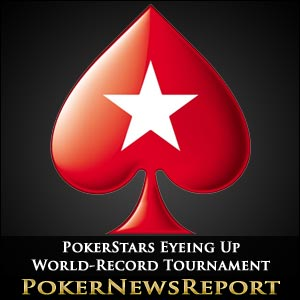 PokerStars Eyeing Up World-Record Tournament