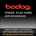 Bodog Poker's Anonymous Software Breached and Fixed
