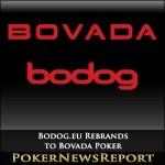 Bodog.eu Rebrands to Bovada Poker