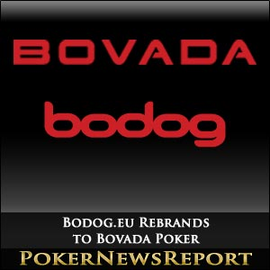 Bodog Poker Rebrands to Bovada Poker