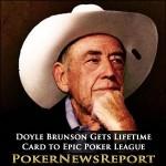 Doyle Brunson Handed Lifetime Card to Epic Poker League