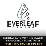 Everleaf Bans Winning Poker Players from Certain Poker Tables