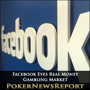 Facebook Eyes Real Money Gambling Market