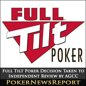 Full Tilt Poker Decision Taken to Indepent Review by AGCC