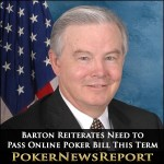 Barton Reiterates Need to Pass Online Poker Bill This Term