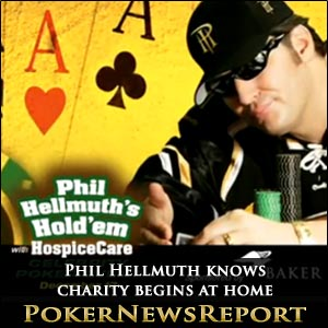 Phil Hellmuth Knows Charity Begins at Home