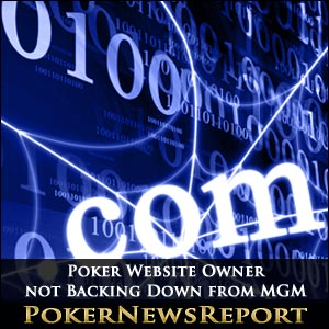 Poker Website Owner not Backing down for MGM