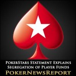 PokerStars Statement Explains Segregation of Player Funds