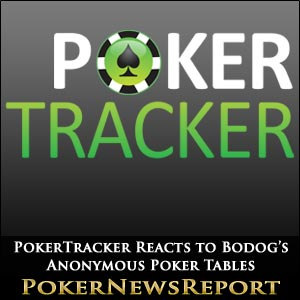 PokerTracker Reacts to Bodog's Anonymous Poker Tables