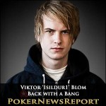 Viktor 'Isildur1' Blom is Back with a Bang