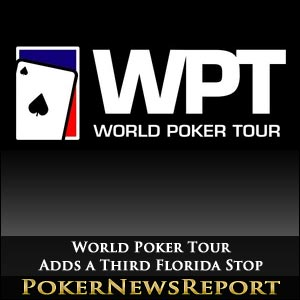 World Poker Tour Adds a Third Florida Stop