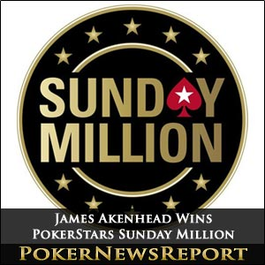 James Akenhead Wins PokerStars Sunday Million