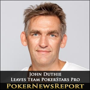 John Duthie Leaves Team Pokerstars Pro