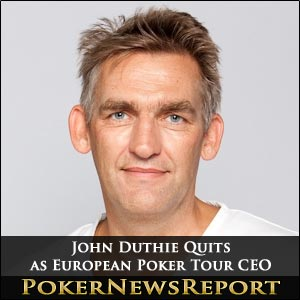 John Dutie Quits as EPT CEO