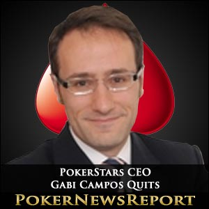 PokerStars CEO Gabi Campos Quits