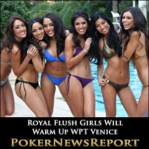 Royal Flush Girls Warming Up WPT Venice