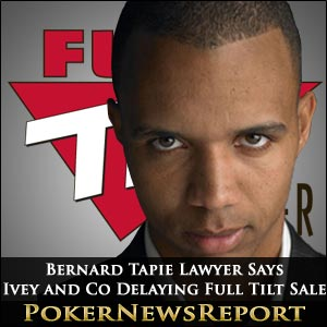 GBT Lawyer Says Phil Ivey and Co Delaying Full Tilt Sale