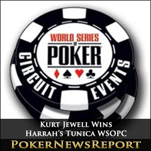 Kurt Jewell Wins Harrah's Tunica WSOPC