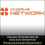 Ongame Network May Be Sold And Reshuffled