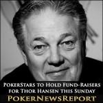 PokerStars to Hold Fund-Raisers for Thor Hansen this Sunday
