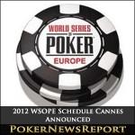 2012 WSOPE Schedule Cannes Announced