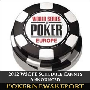 2012 WSOPE Schedule Cannes Announced