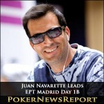 Navarette´s Late Run in EPT Madrid Puts Him in Charge