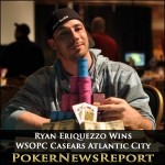 Ryan Eriquezzo Takes Down WSOPC Caesars Atlantic City Main Event