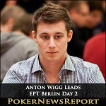 Anton Wigg Leads as Bubble Bursts During EPT Berlin Day 2