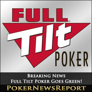 Breaking News; Full Tilt Poker Goes Green!